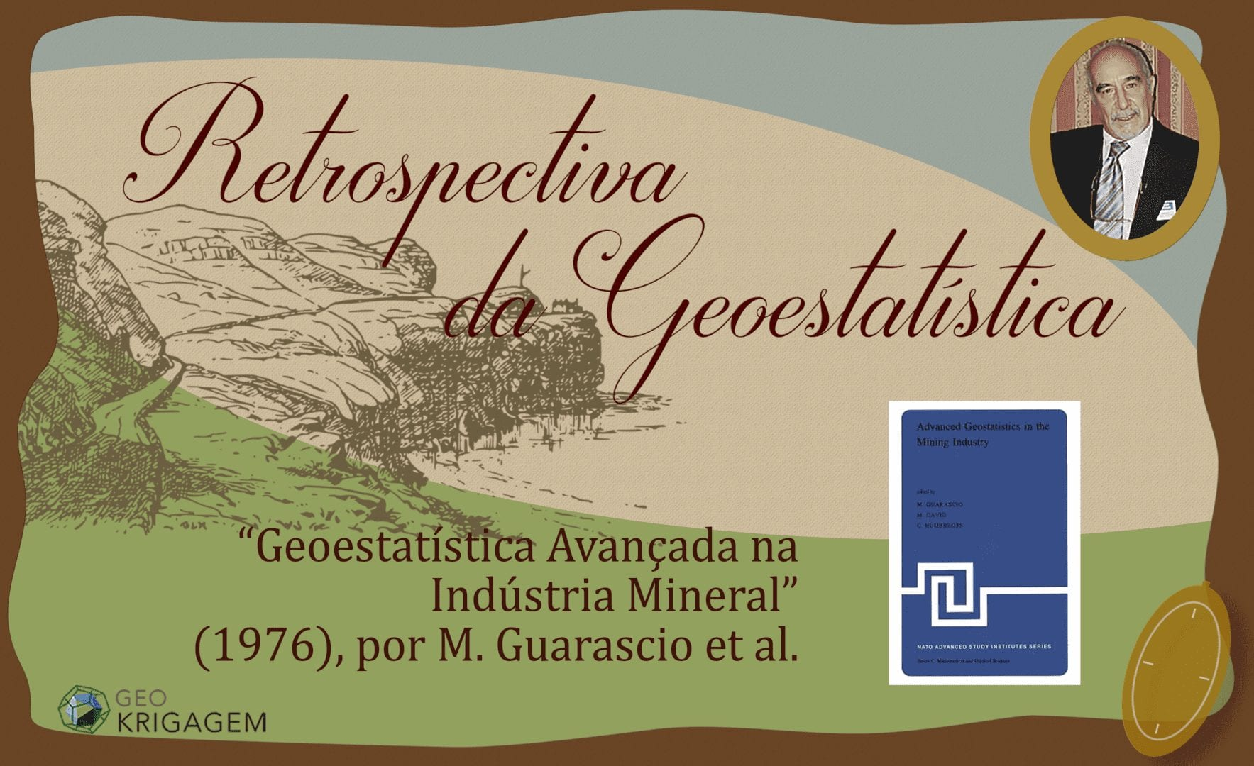 Retrospectiva da geoestatística, resenha de livro Advanced Geostatistics in the Mining Industry, M. Guarascio, M. David, C. Huijbregts