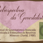 Retrospectiva da Geoestatística IX - David: David, M. 1988. Handbook of Applied Advanced Geostatistical Ore Reserve Estimation. Amsterdam, Oxford, New York, Tokyo, Elsevier.