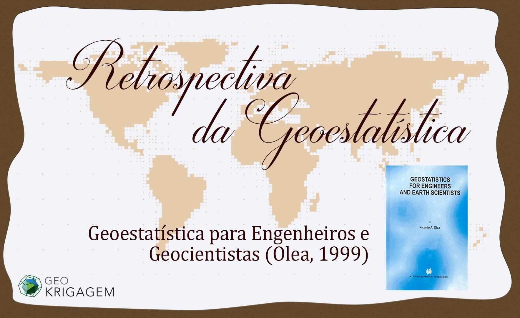 Retrospectiva da Geoestatística XVI - Olea - Geostatistics for Engineers and Earth Scientists (Geoestatística para Engenheiros e Geocientistas)